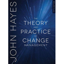 The Theory and Practice of Change Management by John Hayes, 9781352001235
