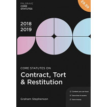 Core Statutes on Contract, Tort & Restitution 2018-19 by Graham Stephenson, 9781352003383