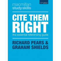 Cite Them Right: The Essential Referencing Guide by Richard Pears, 9781352005134