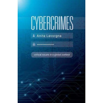 Cybercrimes: Critical Issues in a Global Context by Anita Lavorgna, 9781352009040