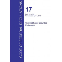Cfr 17, Parts 41 to 199, Commodity and Securities Exchanges, April 01, 2016 (Volume 2 of 4) by Office of the Federal Register (Cfr), 9781359980113