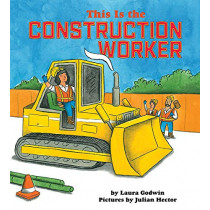 This Is The Construction Worker by Laura Godwin, 9781368018173