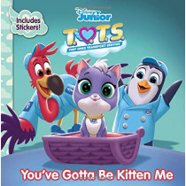 T.O.T.S. You've Gotta Be Kitten Me by Disney Book Group, 9781368045667