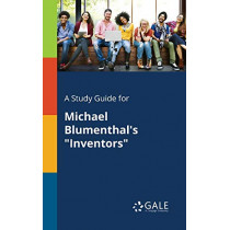 A Study Guide for Michael Blumenthal's Inventors by Cengage Learning Gale, 9781375382564