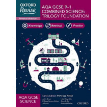 Oxford Revise: AQA GCSE Combined Science Foundation Revision and Exam Practice by Primrose Kitten, 9781382004862