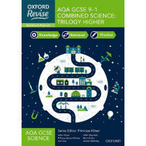 Oxford Revise: AQA GCSE Combined Science Higher Revision and Exam Practice by Primrose Kitten, 9781382004879