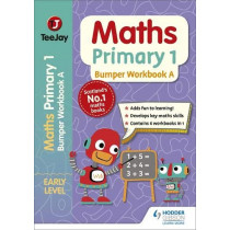 TeeJay Maths Primary 1: Bumper Workbook A by James Geddes, 9781398306493