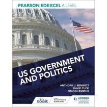 Pearson Edexcel A Level US Government and Politics by Anthony J Bennett, 9781398311343
