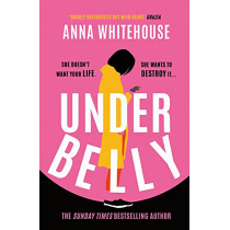 Underbelly by Anna Whitehouse, 9781398702462