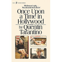 Once Upon a Time in Hollywood: The First Novel By Quentin Tarantino by Quentin Tarantino, 9781398706132