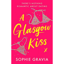 A Glasgow Kiss by Sophie Gravia, 9781398706675