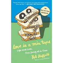 Love Is a Mix Tape: Life and Loss, One Song at a Time by Rob Sheffield, 9781400083039
