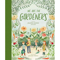 We Are the Gardeners by Joanna Gaines, 9781400314225