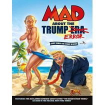MAD About the Trump Era by Various, 9781401293468