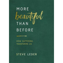 More Beautiful Than Before: How Suffering Transforms Us by Steven Z. Leder, 9781401953126