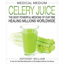 Medical Medium Celery Juice: The Most Powerful Medicine of Our Time Healing Millions Worldwide by Anthony William, 9781401957650