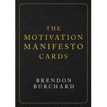 The Motivation Manifesto Cards: A 60-Card Deck by Brendon Burchard, 9781401957940