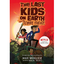 The Last Kids on Earth and the Zombie Parade by Max Brallier, 9781405295109