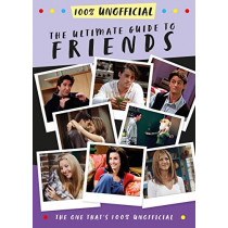 The Ultimate Guide to Friends (The One That's 100% Unofficial) by Malcolm Mackenzie, 9781405295963
