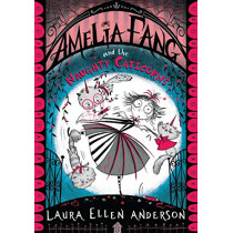 Amelia Fang and the Naughty Caticorns by Laura Ellen Anderson, 9781405297035