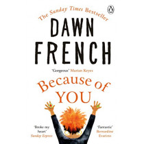 Because of You: The instant Sunday Times bestseller 2020 by Dawn French, 9781405927338