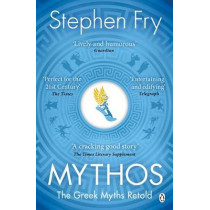 Mythos: The Greek Myths Retold by Stephen Fry, 9781405934138