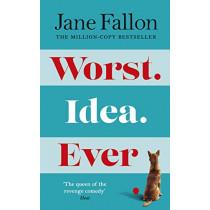 Worst Idea Ever by Jane Fallon, 9781405943369