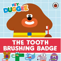 Hey Duggee: The Tooth Brushing Badge by Hey Duggee, 9781405944397