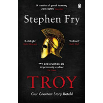 Troy: Our Greatest Story Retold by Stephen Fry, 9781405944465