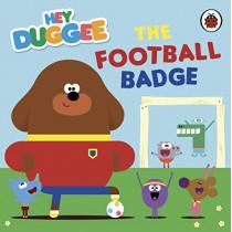 Hey Duggee: The Football Badge by Hey Duggee, 9781405948654