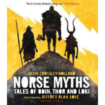 Norse Myths: Tales of Odin, Thor and Loki by Kevin Crossley-Holland, 9781406361841