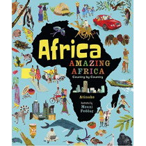 Africa, Amazing Africa: Country by Country by Atinuke, 9781406376586