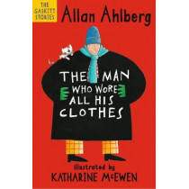 The Man Who Wore All His Clothes by Allan Ahlberg, 9781406381641