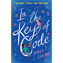 In the Key of Code by Aimee Lucido, 9781406389333