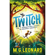 Twitch by M. G. Leonard, 9781406389371