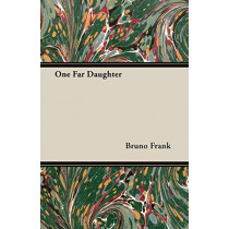 One Far Daughter by Bruno Frank, 9781406741995