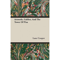 Aristotle, Galileo, And The Tower Of Pisa by Lane Cooper, 9781406752632
