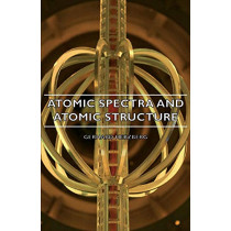 Atomic Spectra And Atomic Structure by Gerhard Herzberg, 9781406753226