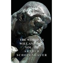 The World As Will Idea - Vol III by Arthur Schopenhauer, 9781406777109