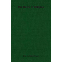 The Dawn of Religion by Eric S., Waterhouse, 9781406788686