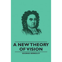 A New Theory Of Vision by George Berkeley, 9781406789089