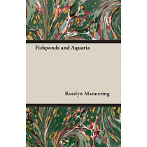Fishponds and Aquaria by Rosslyn, Mannering, 9781406793482