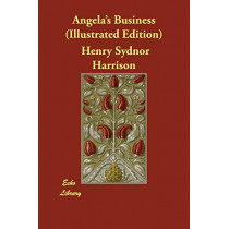 Angela's Business (Illustrated Edition) by Henry Sydnor Harrison, 9781406879186
