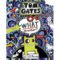 Tom Gates 15: What Monster? by Liz Pichon, 9781407179865