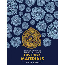 The Definitive Guide to Philip Pullman's His Dark Materials: The Original Trilogy by Laurie Frost, 9781407197487