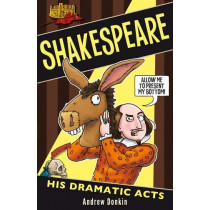 Shakespeare: His Dramatic Acts by Andrew Donkin, 9781407198125