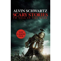 Scary Stories to Tell in the Dark: The Complete Collection by Alvin Schwartz, 9781407199269