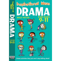 Drama 9-11: Engaging Activities to Get Your Class into Drama! by Molly Potter, 9781408110867