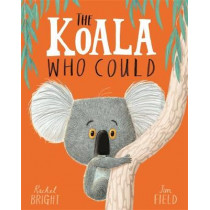 The Koala Who Could by Rachel Bright, 9781408331644