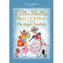 Ella Bella Ballerina and the Magic Toyshop by James Mayhew, 9781408336861